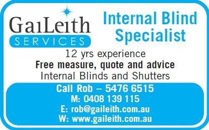 Rob Waddell has been supplying internal blinds for 12 years and ensures that most of the blinds supplied by Gaileith Services are manufactured on the Sunshine Coast.      Rob stands behind his reputation of personal service and quality guaranteed.