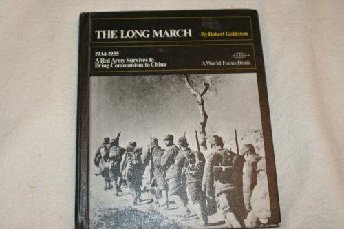 The Long March, 1934-1935: A Red Army Survives to Bring Communism to China (A World focus book)