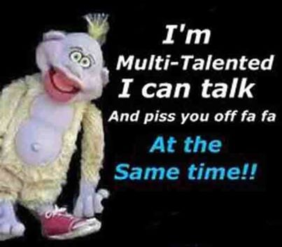 Im multi talented funny jokes lol funny quote funny quotes humor humorous