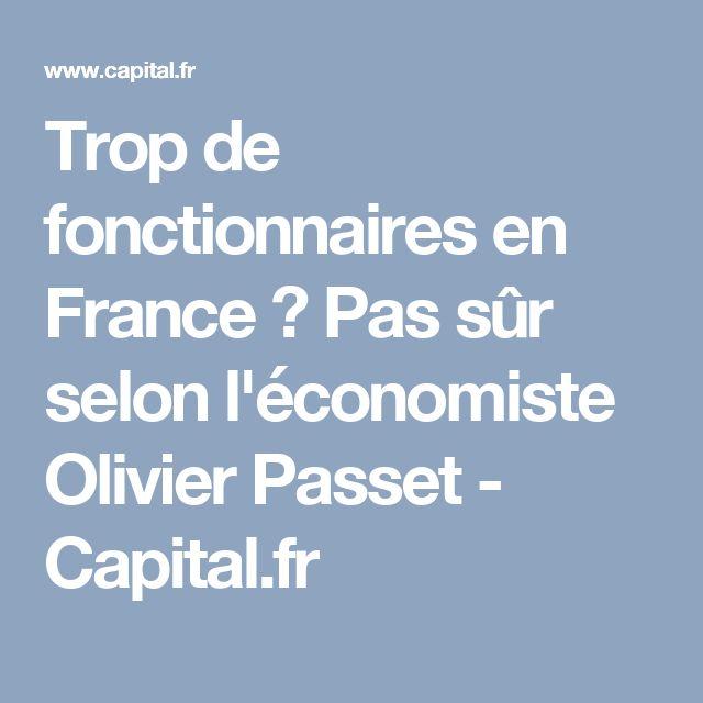 Trop de fonctionnaires en France ? Pas sûr selon l'économiste Olivier Passet - Capital.fr