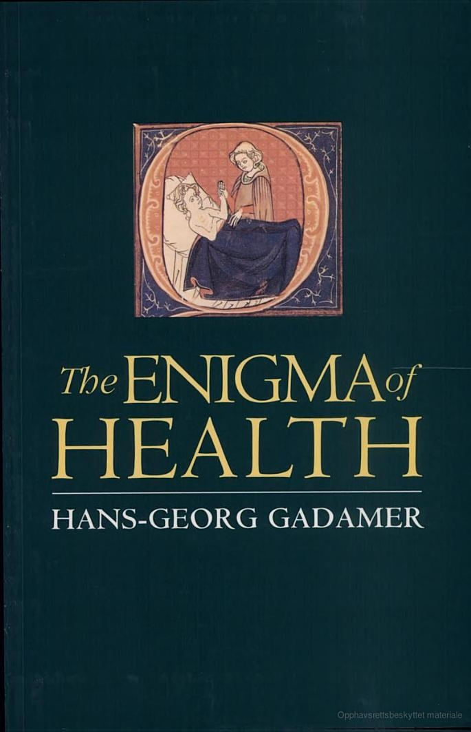 The Enigma of Health: The Art of Healing in a Scientific Age - Hans-Georg Gadamer - Google Bøker