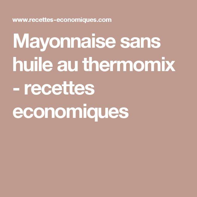 Mayonnaise sans huile au thermomix - recettes economiques