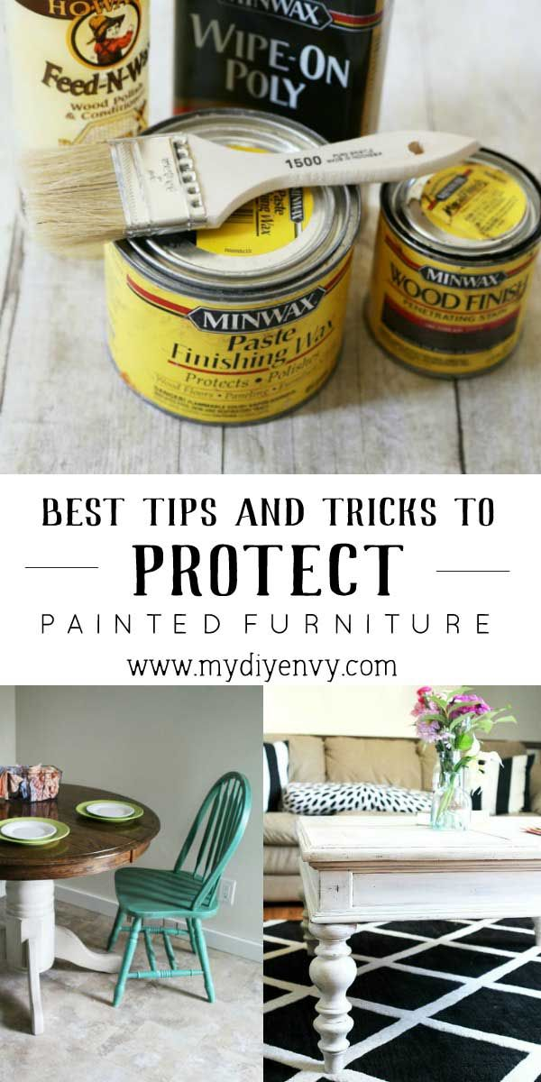 You spend hours painting your furniture, now what? Here are the best tips and tricks to protect painted furniture! | www.mydiyenvy.com