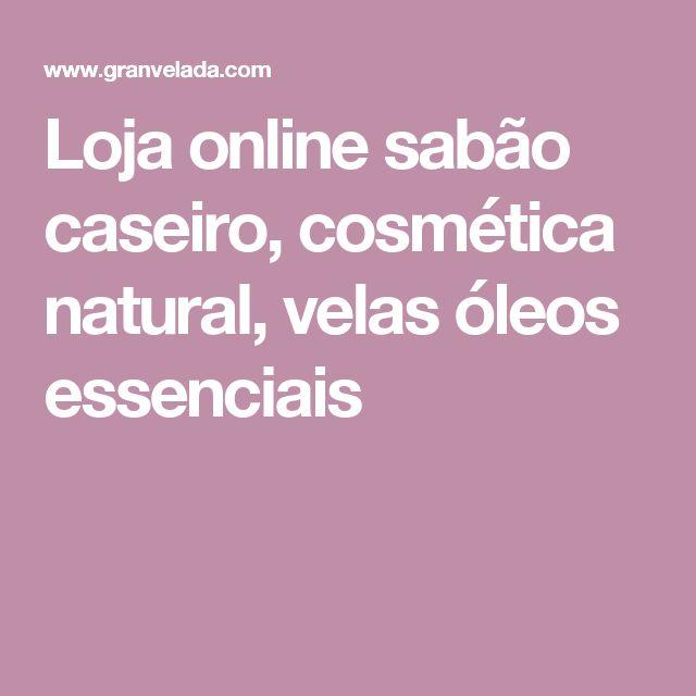 Loja online sabão caseiro, cosmética natural, velas óleos essenciais
