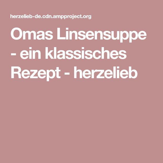 Omas Linsensuppe - ein klassisches Rezept - herzelieb