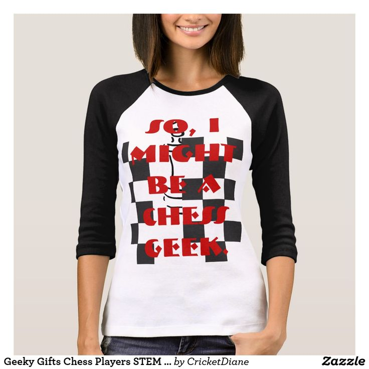 Geeky Gifts Chess Players STEM Tshirts - Great geeky tshirt for her that is a perfect gift for her - birthdays, valentines day, mothers day, comic con traveling, CES show and dragon con among others. Great chess players gift. #giftsforher #chess #geek #tshirt #tshirtdesign  - Designed by CricketDiane 2018 and Cricket House Studios Art and Design.
