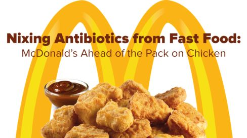 Center for Food Safety | News Room | Nixing Antibiotics from Fast Food: McDonald's Ahead of the Pack on Chicken