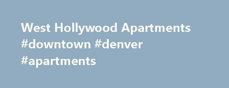 West Hollywood Apartments #downtown #denver #apartments http://apartment.remmont.com/west-hollywood-apartments-downtown-denver-apartments/  #west hollywood apartments # Mediterranean Village Apartment Homes Apartments in West Hollywood Enter the gated community of Mediterranean Village and you walk into another time and another world. Nestled in a tranquil setting of mature trees and landscaping, the timeless architecture of this inviting residential community evokes a serene feeling. The…