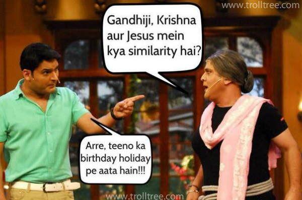 Gandhigi, Krishna aur Jesus Mein Kya Similarity hai?? Share Funny Kapil sharma Jokes @ http://www.trolltree.com/