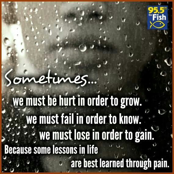 hurt for every lesson that you have to learn:
