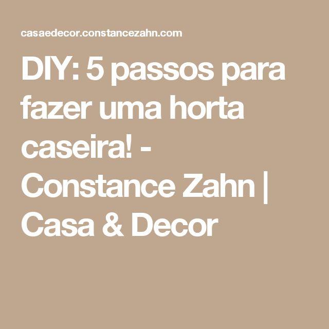 DIY: 5 passos para fazer uma horta caseira! - Constance Zahn   Casa & Decor