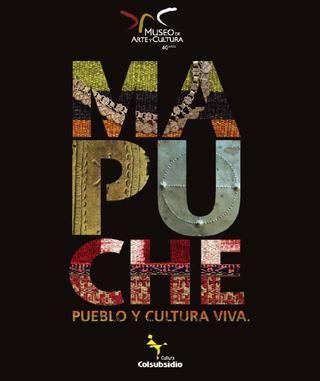 """Catálogo exposición """"Mapuche: Pueblo y cultura viva""""  Exhibición realizada el año 2009 en el Museo de Arte y Cultura Colsubsidio de Bogotá."""