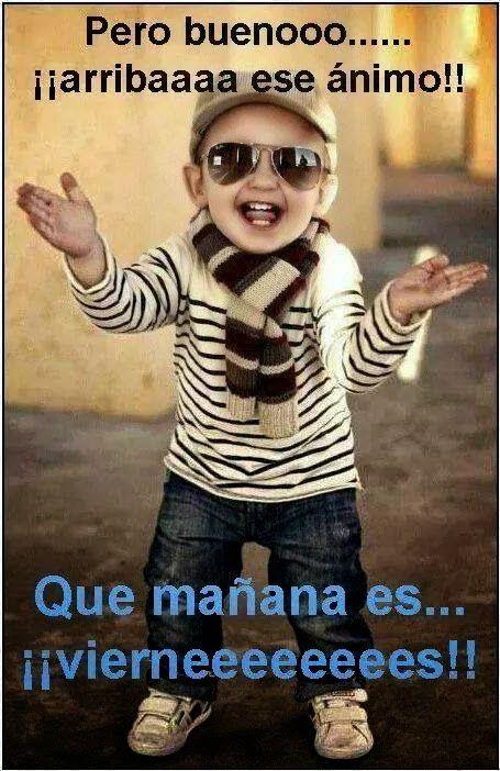 Frases Bonitas Para Facebook: Mañana Es Viernes