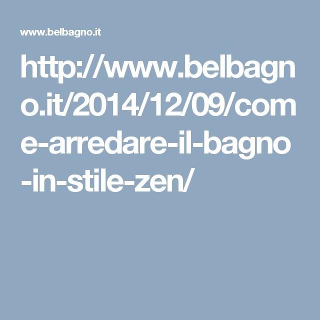 http://www.belbagno.it/2014/12/09/come-arredare-il-bagno-in-stile-zen/