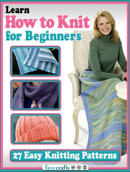 Learn How to Knit for Beginners: 27 Easy Knitting Patterns  - Free eBook filled with free afghan patterns, knitting patterns for babies, home decor crafts and more!