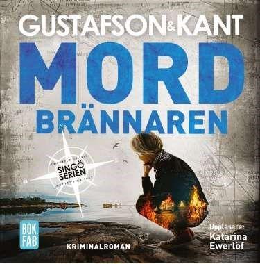 Mordbrännaren [Ljudupptagning] / Gustafson & Kant ... #mp3bok #ljudbok #deckare