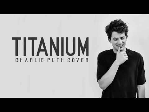 Charlie Puth - Titanium (Lyrics) - YouTube