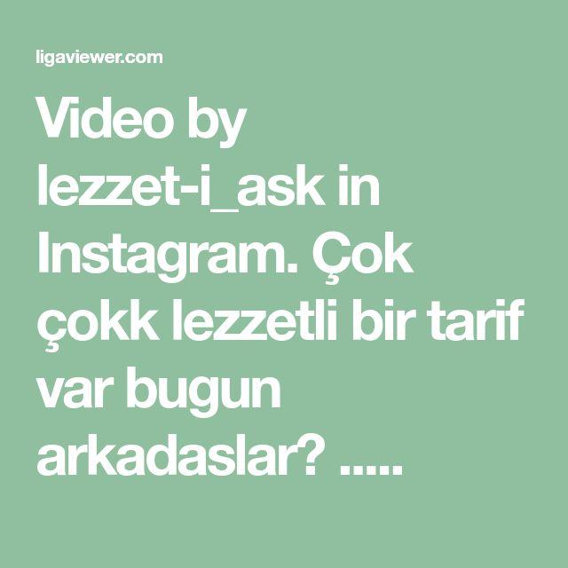 Video by lezzet-i_ask in Instagram. Çok çokk lezzetli bir tarif var bugun arkadaslar😍 .....