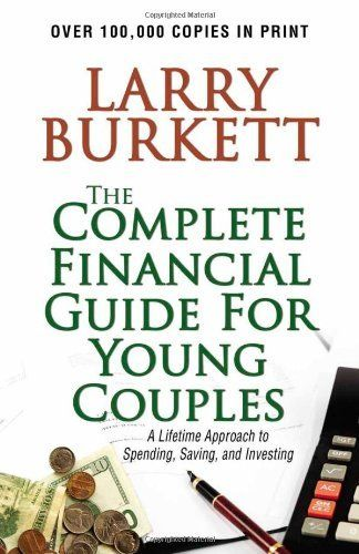 Complete Financial Guide for Young Couples: A Lifetime Approach to Spending, Saving and Investing by Larry Burkett. $9.92. Author: Larry Burkett. Series - Christian Financial Concept. Publisher: David C. Cook; New edition (January 29, 2002). Publication: January 29, 2002