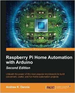 Raspberry Pi Home Automation with Arduino - Second Edition - Free eBooks Download