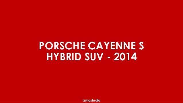 Porsche Cayenne S Hybrid SUV 2014