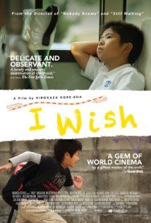 WISH, I. 12-year-old Koichi, who has been separated from his brother Ryunosuke due to his parents' divorce, begins to believe that the new bullet train service will create a miracle when the first trains pass each other at top speed. Director: Hirokazu Koreeda. Ref. number(s): JAP-003 (DVD).