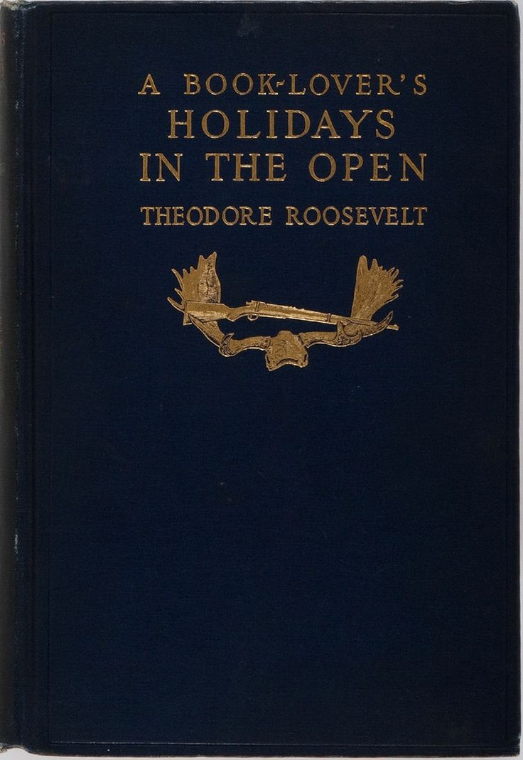 Theodore Roosevelt A Booklover's Holidays In The Openribners, First  Edition