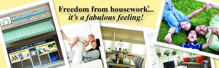 Freedom from housework...it's a fabulous feeling! Visit us online! www.cottagecare.com