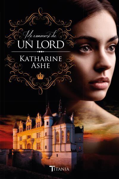 Me enamoré de un Lord // Katharine Ashe // Titania
