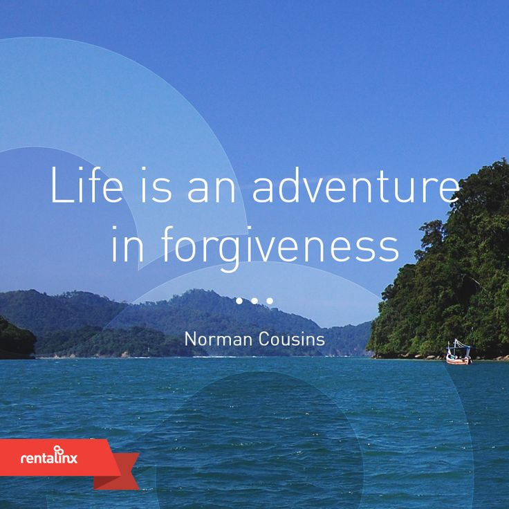 Life is an adventure in forgiveness