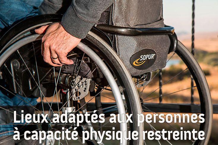 Lieux adaptés aux personnes à capacité physique restreinte.