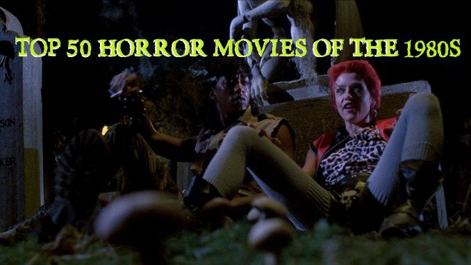 Top 50 Horror Movies of the 1980s