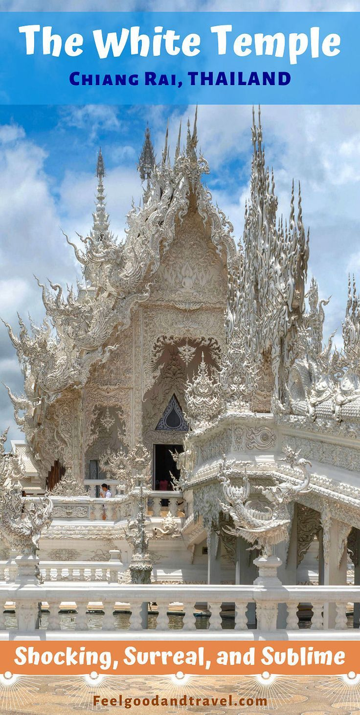 The White Temple in Thailand: Shocking, Surreal, and Sublime