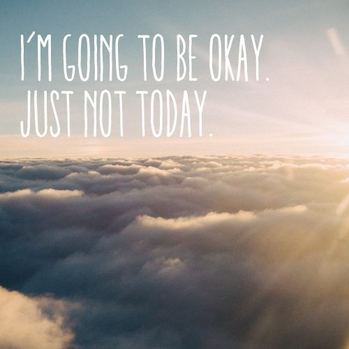I'm going to be okay. Just not today. - How to find sunshine when you're under the weather.