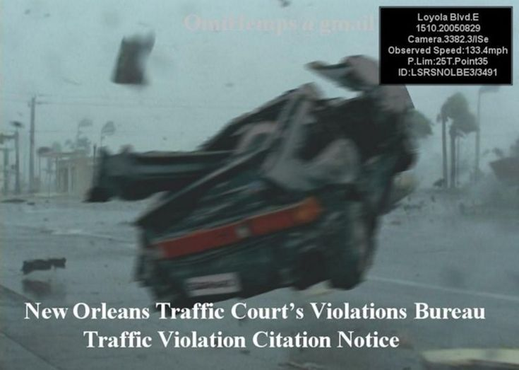 NEW ORLEANS TRAFFIC COURT VIOLATIONS BUREAU - SPEED CAMERA CAPTURES CAR AT 133 MPH DURING HURRICANE KATRINA