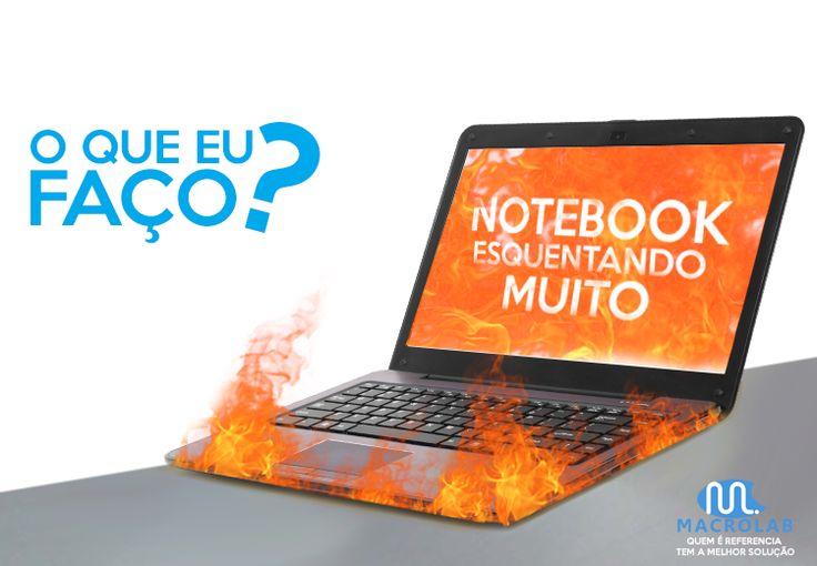 Muitas #Pessoas tem ou já tiveram esse probleminha um #Dia. #Veja o que #Fazer quando seu #Note começa a esquentar muito. | Produtos para Sua Empresa-> Macrolab.com.br