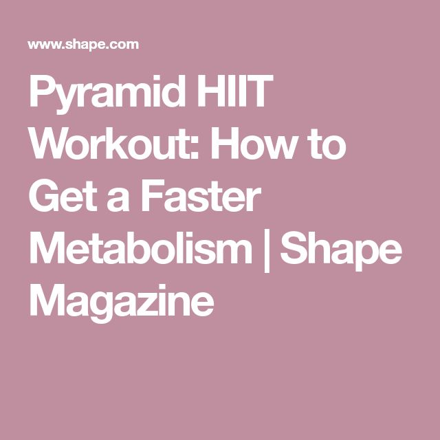 Pyramid HIIT Workout: How to Get a Faster Metabolism | Shape Magazine