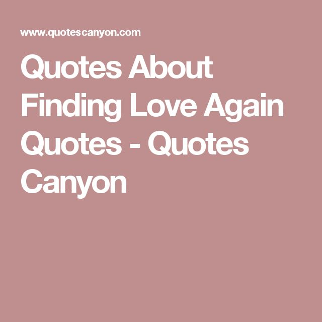 Quotes About Love For Him: Best 25+ Finding Love Again Ideas On Pinterest