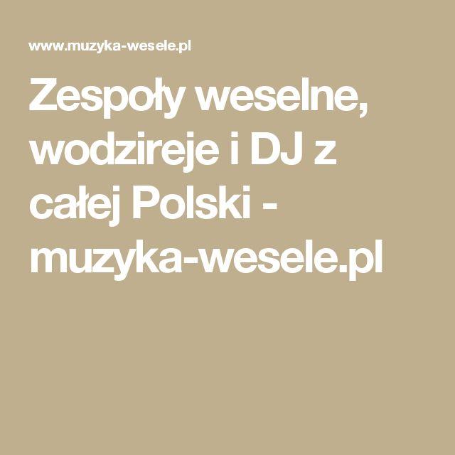Zespoły weselne, wodzireje i DJ z całej Polski - muzyka-wesele.pl