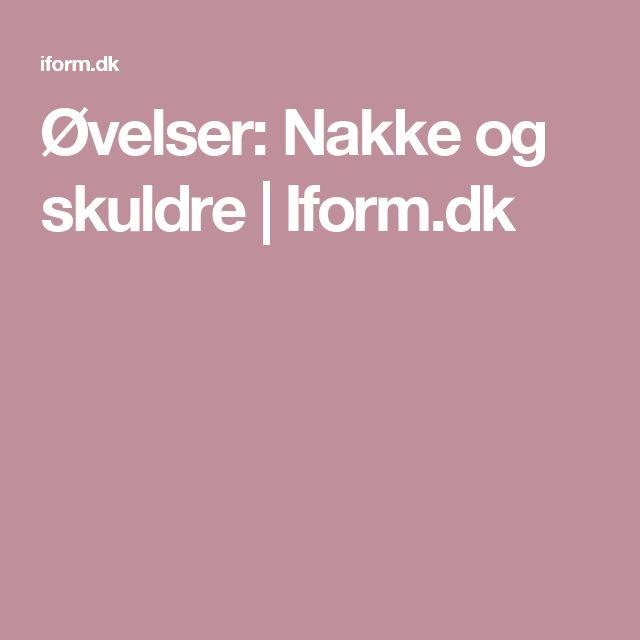 Øvelser: Nakke og skuldre | Iform.dk