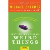 Why People Believe Weird Things: Pseudoscience, Superstition, and Other Confusions of Our Time (Paperback)By Michael Shermer