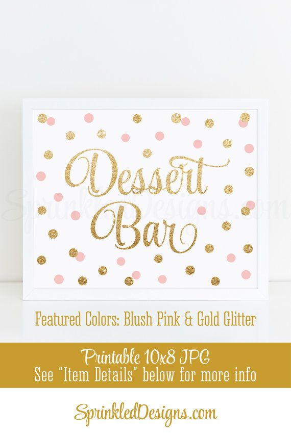 Dessert Bar Sign - Blush Pink Gold Glitter Baby or Bridal Shower Ideas - Sip N See Party Sign - Birthday Party - Printable 10X8 Table Sign