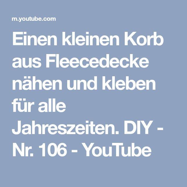 Einen kleinen Korb aus Fleecedecke nähen und kleben für alle Jahreszeiten. DIY - Nr. 106 - YouTube