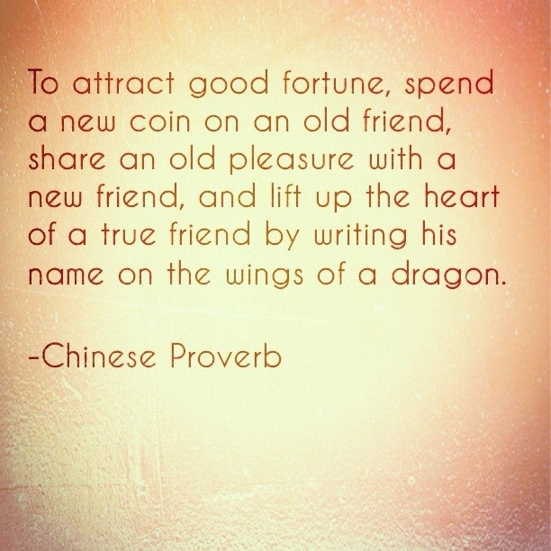 Captivating Chinese Proverb. I dunno if this is a real Chinese Proverb that came from an actual Chinese philosopher, but it's good advice.