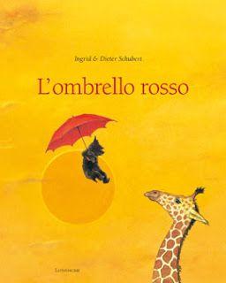 """teste fiorite. libri per bambini, spunti e appunti per adulti con l'orecchio acerbo: """"L'ombrello rosso"""""""