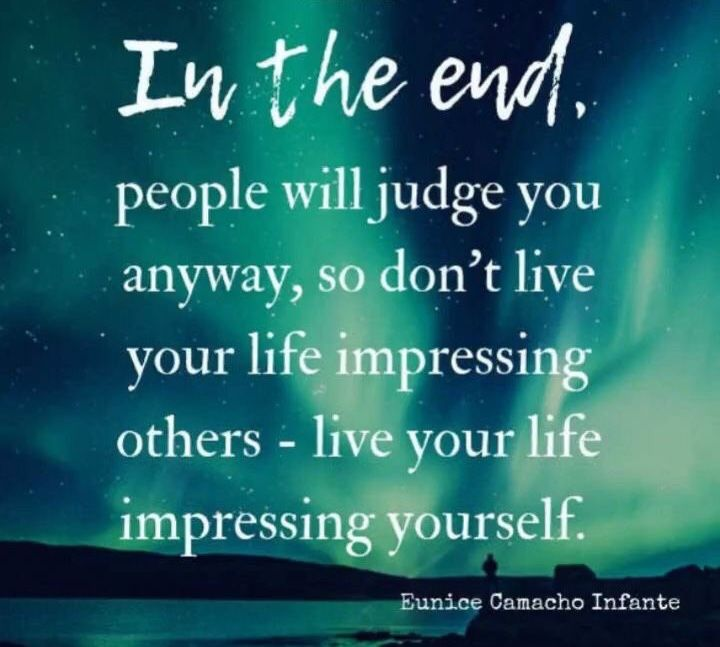 Don T Spend Your Life Trying To Impress Others Life Goals Life Quotes Life Quotes Motivational Memes Inspirational Quotes