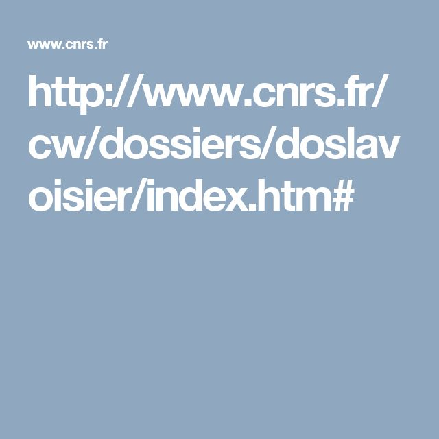 http://www.cnrs.fr/cw/dossiers/doslavoisier/index.htm#