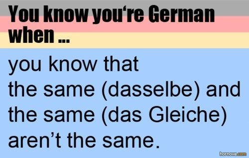and that's not even the most confusing thing in the German language :D