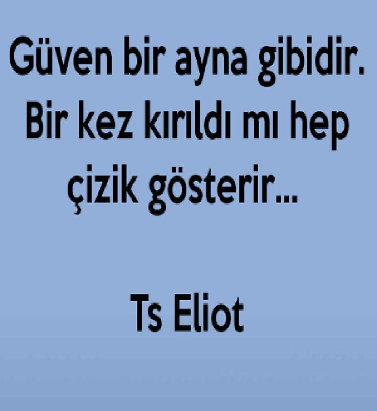 """✿ ❤ Perihan ❤ ✿  """"Güven bir ayna gibidir. Bir kez kırıldı mı hep çizik gösterir."""" Ts Eliot sözleri...."""