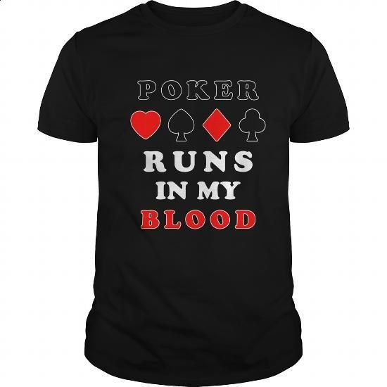Poker Runs In My Blood Great Gift For Any Pocker Fan - #vintage tee shirts #college sweatshirt. BUY NOW => https://www.sunfrog.com/Funny/Poker-Runs-In-My-Blood-Great-Gift-For-Any-Pocker-Fan-Black-Guys.html?60505